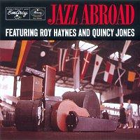 Roy Haynes, Quincy Jones – Jazz Abroad