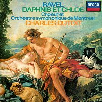 Charles Dutoit, Choeur de l'Orchestre Symphonique de Montréal – Ravel: Daphnis et Chloé