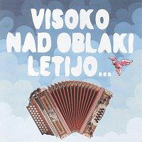 Trio Lojzeta Slaka – Visoko nad oblaki letijo....