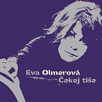 Eva Olmerová – Čekej tiše