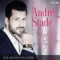 André Stade – Sterne in den Augen - Die gefuhlvollsten Pop-Balladen