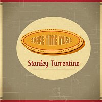 Stanley Turrentine – Spare Time Music
