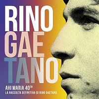Rino Gaetano – Ahi Maria 40th