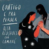 Rita Redshoes, Camané – Contigo é Pra Perder