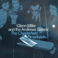 Glenn Miller & The Andrews Sisters – Glenn Miller And The Andrews Sisters: The Chesterfield Broadcasts