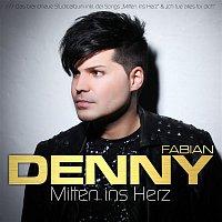 Denny Fabian – Mitten ins Herz