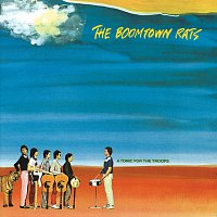 The Boomtown Rats – A Tonic For The Troops