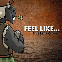 Five Leaf Clover – Feel Like ...
