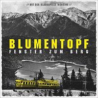 Blumentopf, Musikkapelle Munsing – Fenster Zum Berg