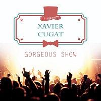 Xavier Cugat – Gorgeous Show