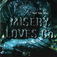 Misery Loves Co. – Not Like Them