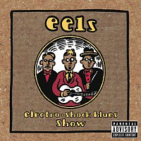 Eels – Electro-Shock Blues Show