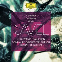 Yuja Wang, Ray Chen, Tonhalle-Orchester Zurich, Lionel Bringuier – Ravel: Complete Orchestral Works