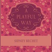 Sidney Bechet – A Playful Way