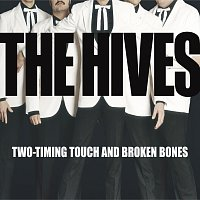 The Hives – Two-Timing Touch And Broken Bones