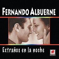 Fernando Albuerne – Extranos En La Noche
