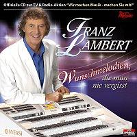 Franz Lambert – Wunschmelodien, die man nie vergisst
