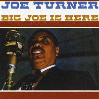 Joe Turner – Big Joe Is Here