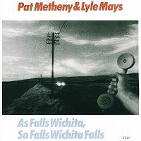 Pat Metheny, Lyle Mays – As Falls Wichita, So Falls Wichita Falls