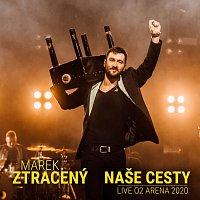Marek Ztracený – Naše cesty (Live O2 arena 2020)