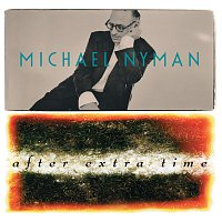 Michael Nyman – AET (After Extra Time)