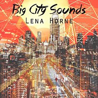 Lena Horne – Big City Sounds