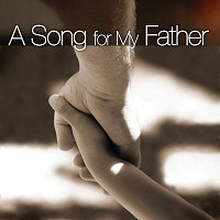 Různí interpreti – A Song For My Father
