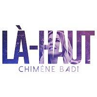 Chimene Badi – La-haut