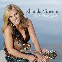 Rhonda Vincent – Good Thing Going