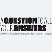 Jaromír Honzák Quartet – A Question To All Your Answers – CD
