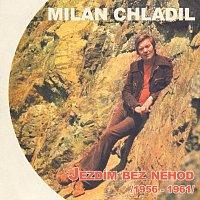 Milan Chladil – Jezdím bez nehod (1956-1961)