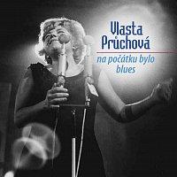Vlasta Průchová – Na počátku bylo blues (nahrávky z let 1950 - 1977)