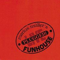 Marius Muller, Funhouse – Plugged!