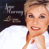 Anne Murray – Let There Be Love