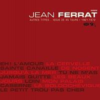 Jean Ferrat – Jean Ferrat Autres Titres... Issus De 45 Tours