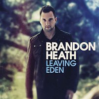 Brandon Heath – Leaving Eden