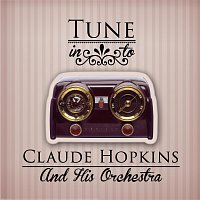 Claude Hopkins, His Orchestra – Tune in to