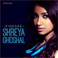 A.R. Rahman, Shreya Ghoshal – Finesse: Shreya Ghoshal