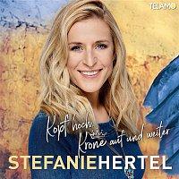 Stefanie Hertel – Kopf hoch, Krone auf und weiter