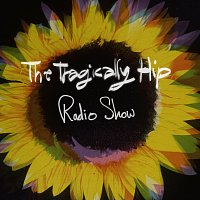 The Tragically Hip – Radio Show