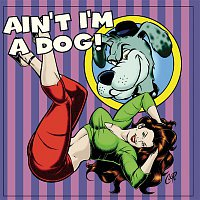 Various Artists.. – Ain't I'm A Dog: 25 Rockabilly Rave-Ups!!