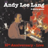 Andy Lee Lang – 10th Anniversary - Live
