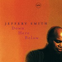 Jeffery Smith – Down Here Below