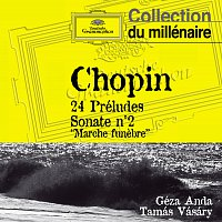 "Géza Anda, Tamás Vásáry – Chopin: 24 Préludes; Sonata No.2 ""Marche funebre"""