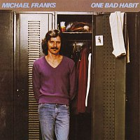 Michael Franks – One Bad Habit