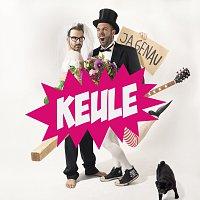 KEULE – Ja Genau