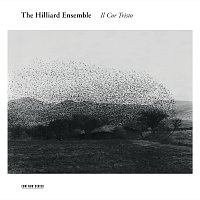 The Hilliard Ensemble – Il Cor Tristo