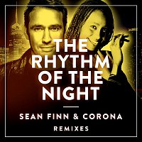 Sean Finn & Corona – The Rhythm Of The Night (Remixes)