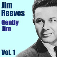 Jim Reeves – Gently Jim Vol. 1