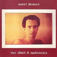 Robert Broberg – Tolv sanger pa amerikanska